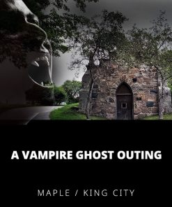 A Vampire Ghost Outing Maple/King City